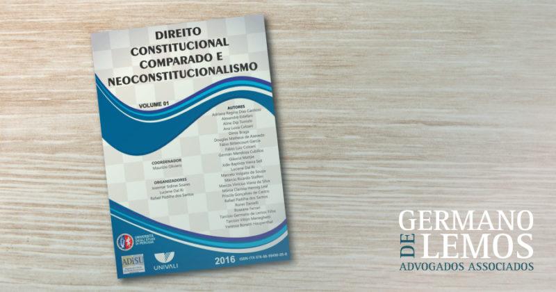 Direito Constitucional Comparado e Neoconstitucional - Volume I - Germano de Lemos