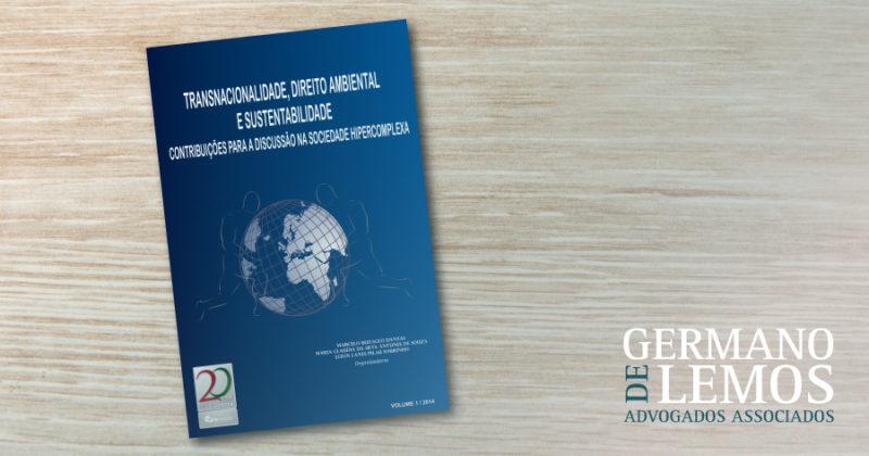 Transnacionalidade, Direito Ambiental e Sustentabilidade: Contribuições para a Discussão na Sociedade Hipercomplexa - Germano de Lemos